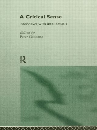 A Critical Sense: Interviews with Intellectuals (Paperback) book cover