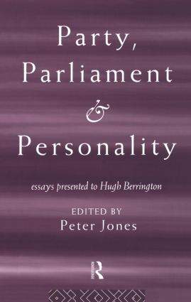 Party, Parliament and Personality: Essays Presented to Hugh Berrington, 1st Edition (Hardback) book cover