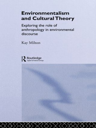 Environmentalism and Cultural Theory: Exploring the Role of Anthropology in Environmental Discourse (Paperback) book cover