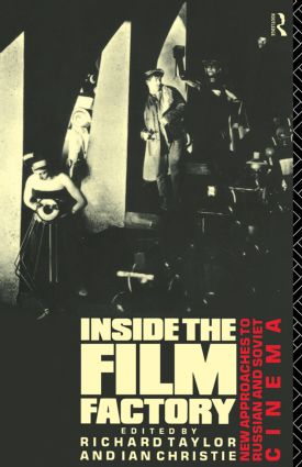 Inside the Film Factory: New Approaches to Russian and Soviet Cinema, 1st Edition (Paperback) book cover