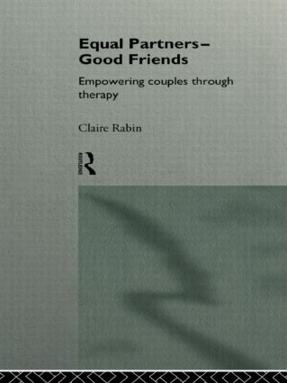 Equal Partners - Good Friends: Empowering Couples Through Therapy, 1st Edition (Paperback) book cover