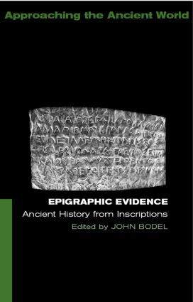 Epigraphic Evidence: Ancient History From Inscriptions, 1st Edition (Paperback) book cover