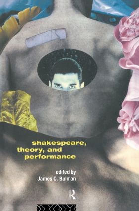 Shakespeare, Theory and Performance: 1st Edition (Hardback) book cover
