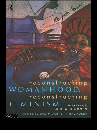 Reconstructing Womanhood, Reconstructing Feminism: Writings on Black Women, 1st Edition (Paperback) book cover