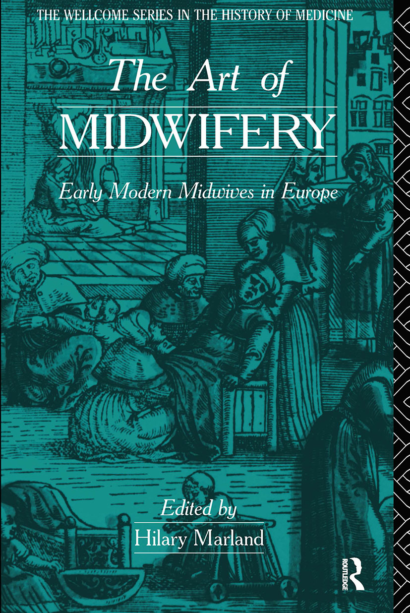 The Art of Midwifery: Early Modern Midwives in Europe, 1st Edition (Paperback) book cover