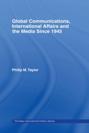 Global Communications, International Affairs and the Media Since 1945 (Paperback) book cover