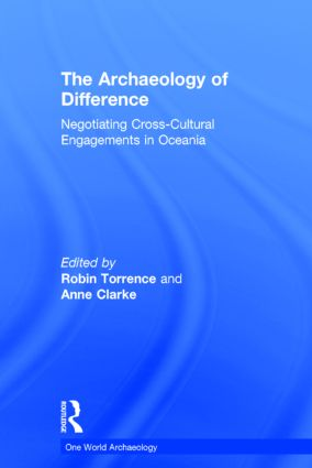 The Archaeology of Difference: Negotiating Cross-Cultural Engagements in Oceania (Hardback) book cover