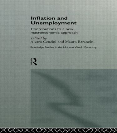 Inflation and Unemployment: Contributions to a New Macroeconomic Approach, 1st Edition (Hardback) book cover