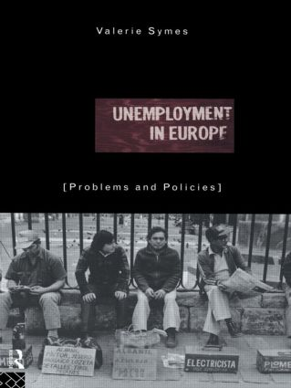 Unemployment in Europe: Problems and Policies, 1st Edition (Paperback) book cover