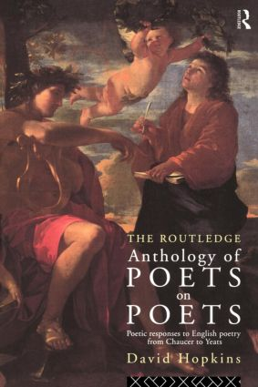 The Routledge Anthology of Poets on Poets: Poetic Responses to English Poetry from Chaucer to Yeats book cover