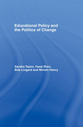 Educational Policy and the Politics of Change: 1st Edition (Paperback) book cover