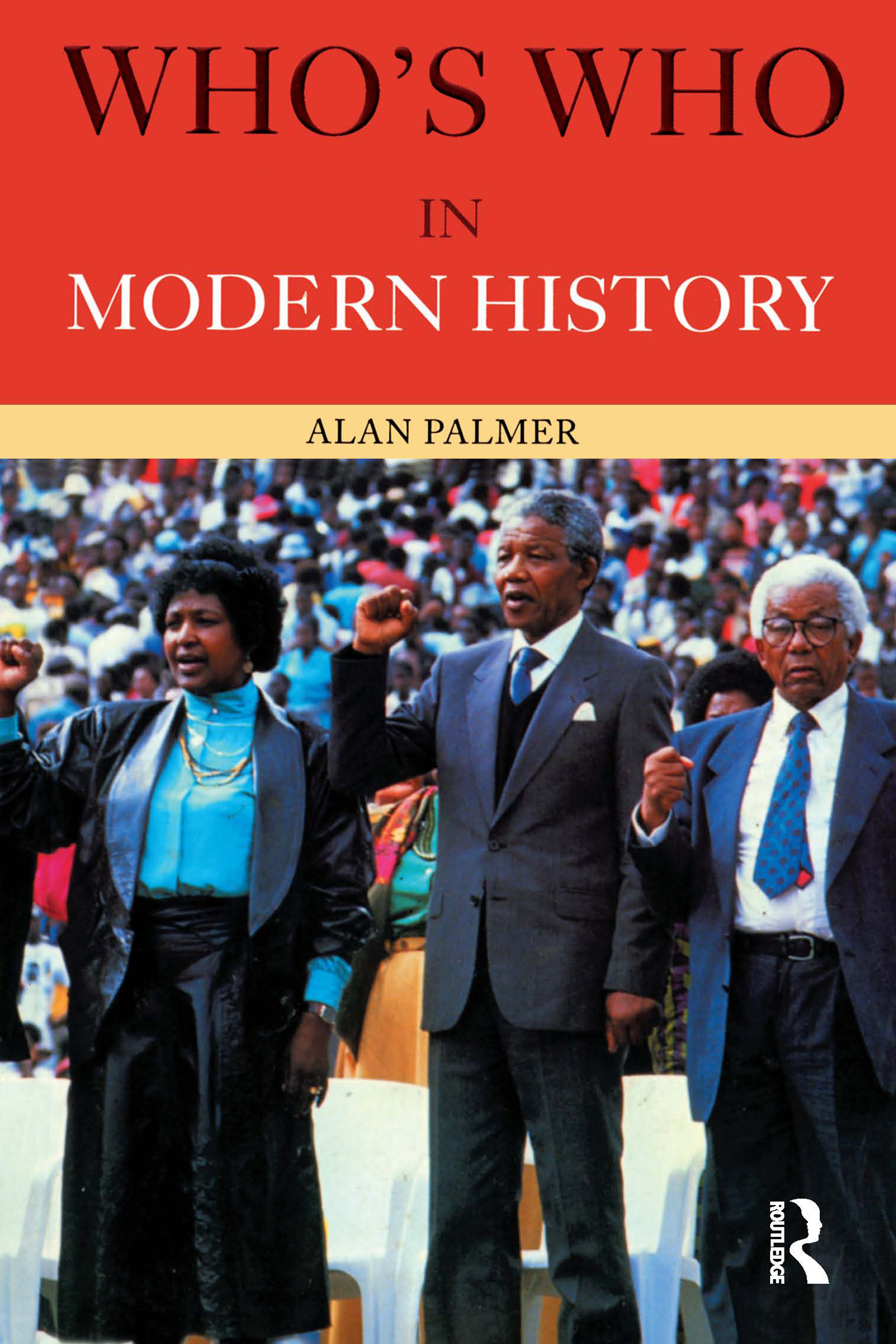 Who's Who in Modern History: 3rd Edition (Paperback) book cover