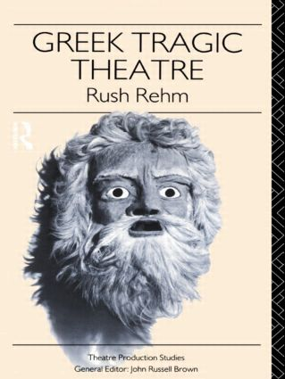 Greek Tragic Theatre (Paperback) book cover