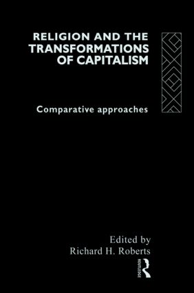 Religion and The Transformation of Capitalism: Comparative Approaches (Hardback) book cover
