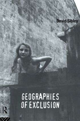 Geographies of Exclusion: Society and Difference in the West, 1st Edition (Paperback) book cover