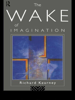 The Wake of Imagination: 1st Edition (Paperback) book cover
