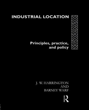 Industrial Location: Principles, Practice and Policy, 1st Edition (Paperback) book cover