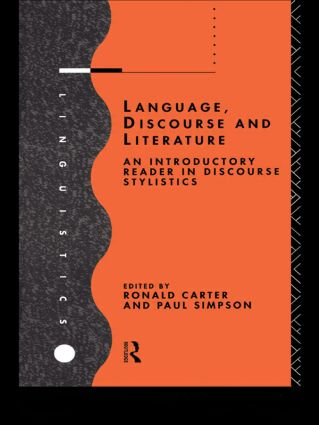 Language, Discourse and Literature: An Introductory Reader in Discourse Stylistics (Paperback) book cover