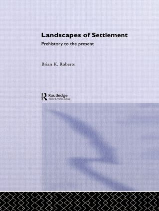 Landscapes of Settlement: Prehistory to the Present, 1st Edition (Paperback) book cover
