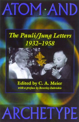 Atom and Archetype: The Pauli/Jung Letters 1932-1958, 1st Edition (Hardback) book cover