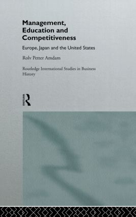Management, Education and Competitiveness: Europe, Japan and the United States (Hardback) book cover
