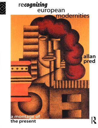 Recognising European Modernities: A Montage of the Present, 1st Edition (Paperback) book cover