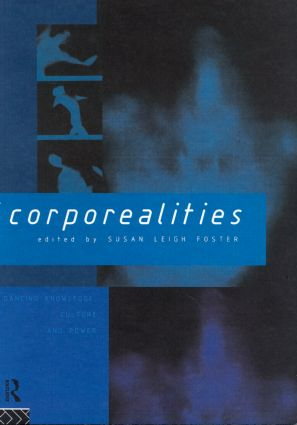 Corporealities: Dancing Knowledge, Culture and Power, 1st Edition (Paperback) book cover