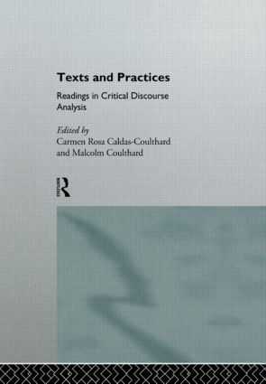 Texts and Practices: Readings in Critical Discourse Analysis, 1st Edition (Hardback) book cover