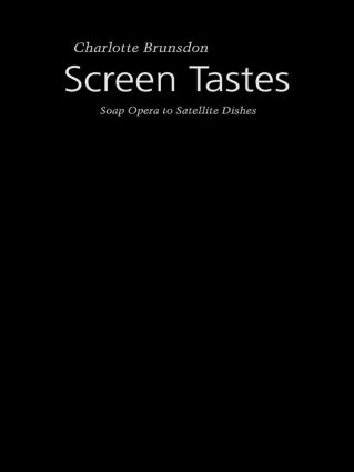 Screen Tastes: Soap Opera to Satellite Dishes, 1st Edition (Paperback) book cover