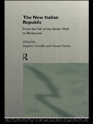 The New Italian Republic: From the Fall of the Berlin Wall to Berlusconi (Paperback) book cover