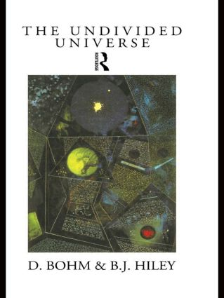 The Undivided Universe: An Ontological Interpretation of Quantum Theory, 1st Edition (Paperback) book cover