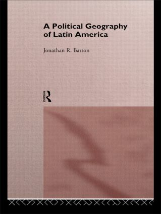 A Political Geography of Latin America: 1st Edition (Paperback) book cover