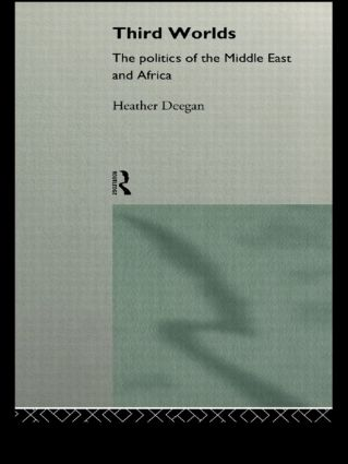 Third Worlds: Politics in the Middle East and Africa, 1st Edition (Paperback) book cover