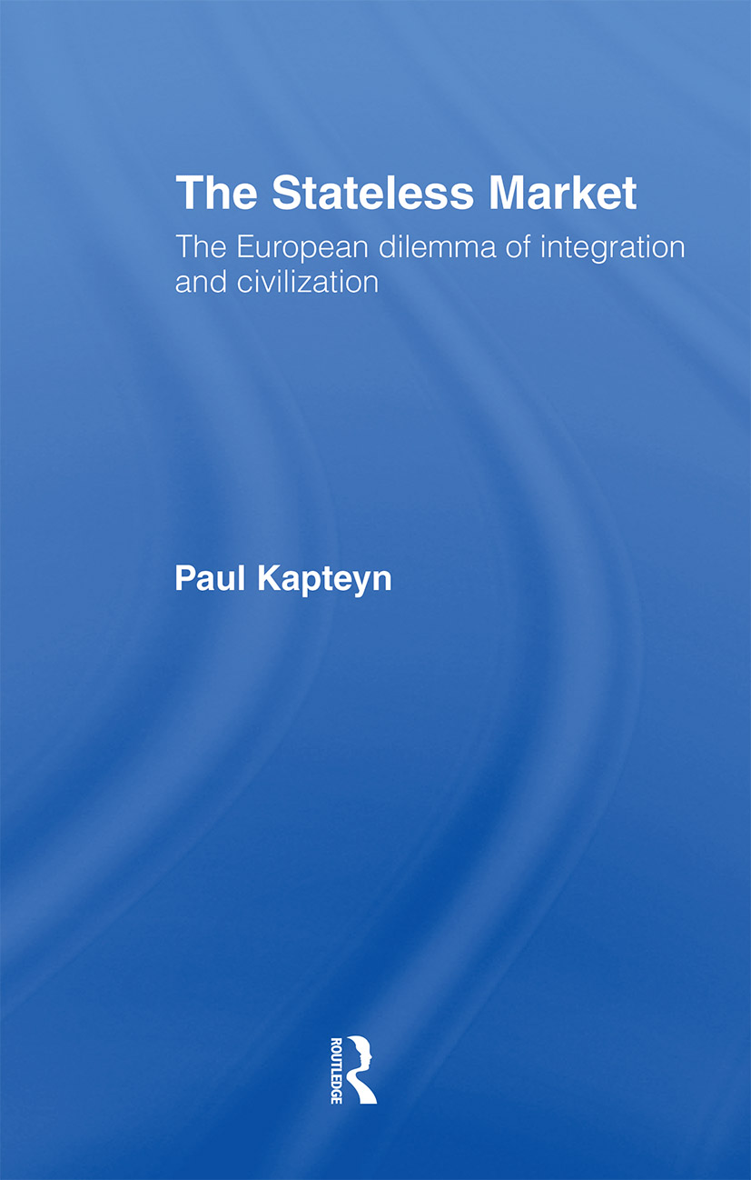 The Stateless Market: The European Dilemma of Integration and Civilization (Paperback) book cover
