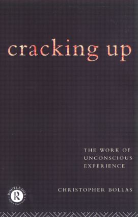 Cracking Up: The Work of Unconscious Experience, 1st Edition (Hardback) book cover