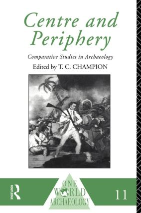 Centre and Periphery: Comparative Studies in Archaeology, 1st Edition (Paperback) book cover