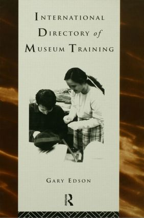International Directory of Museum Training: Programs and practices of the museum profession book cover