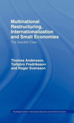 Multinational Restructuring, Internationalization and Small Economies: The Swedish Case (Hardback) book cover