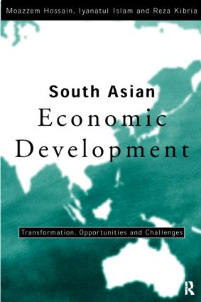 South Asian Economic Development: Transformation, Opportunities and Challenges, 1st Edition (Hardback) book cover