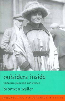 Outsiders Inside: Whiteness, Place and Irish Women book cover