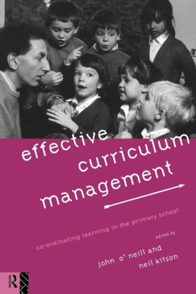 Effective Curriculum Management: Co-ordinating Learning in the Primary School (Paperback) book cover