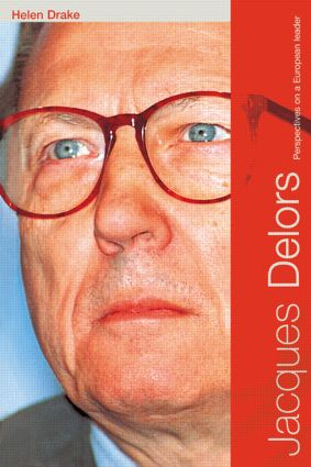 Jacques Delors: Perspectives on a European Leader, 1st Edition (Paperback) book cover