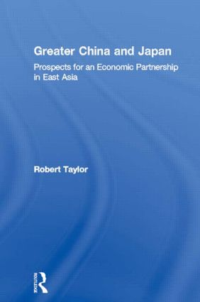 Greater China and Japan: Prospects for an Economic Partnership in East Asia book cover
