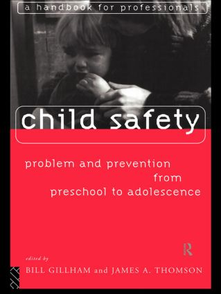 Child Safety: Problem and Prevention from Pre-School to Adolescence: A Handbook for Professionals, 1st Edition (Paperback) book cover