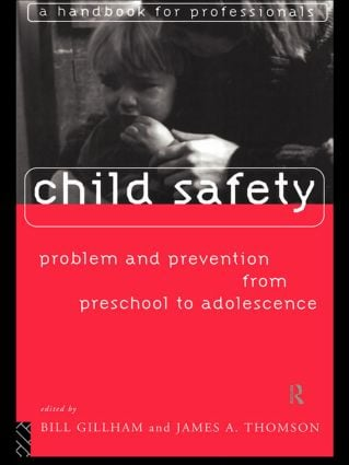 Child Safety: Problem and Prevention from Pre-School to Adolescence: A Handbook for Professionals (Paperback) book cover