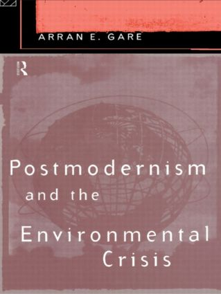 Postmodernism and the Environmental Crisis: 1st Edition (Paperback) book cover