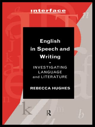 English in Speech and Writing: Investigating Language and Literature (Paperback) book cover