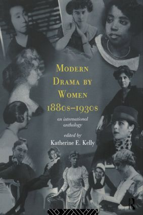 Modern Drama by Women 1880s-1930s: 1st Edition (Paperback) book cover