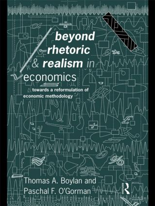 Beyond Rhetoric and Realism in Economics: Towards a Reformulation of Methodology book cover