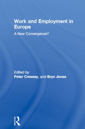 Work and Employment in Europe: A New Convergence? book cover
